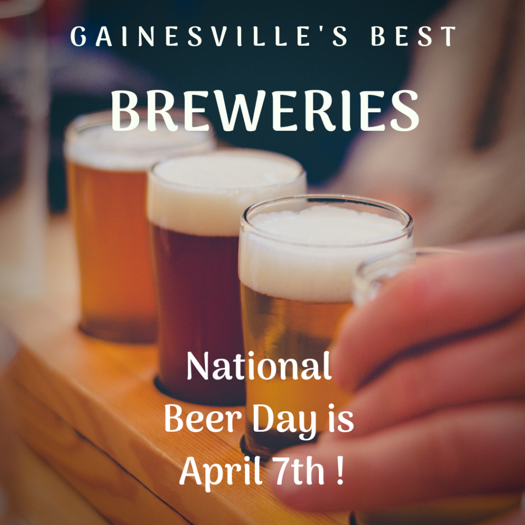 Celebrate National Beer Day on April 7th by visiting some of the Gainesville area's best breweries.